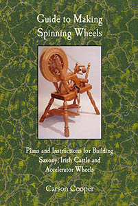 Guide to Making Spinning Wheels Plans and Instructions